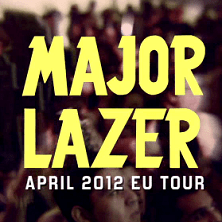 Major Lazer Spring European Tour