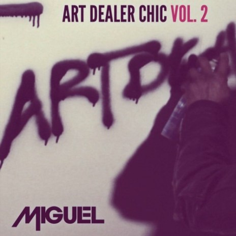 Miguel - Art Dealer Chic Vol. 2 (EP)