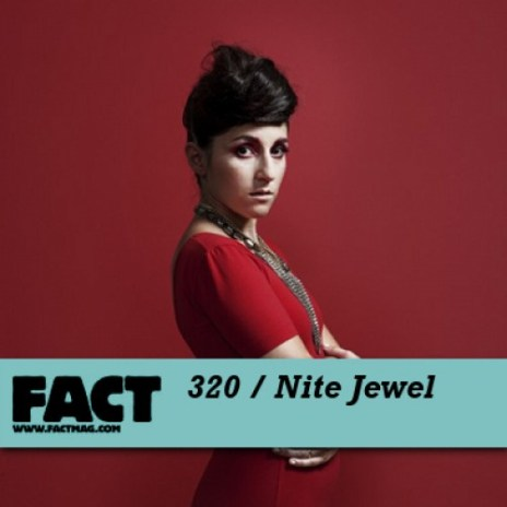 FACT mix 320 - Nite Jewel