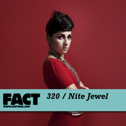 FACT mix 320 - Nite Jewel