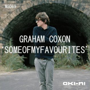 oki-ni: SOMEOFMYFAVOURITES by Graham Coxon
