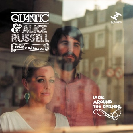 Quantic & Alice Russell with the Combo Bárbaro - I'll Keep My Light In My Window