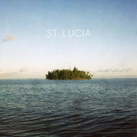 Stream St. Lucia's 'St. Lucia' EP