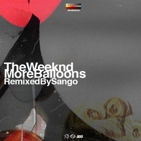 The Weeknd - More Balloons (Remixed by Sango) EP