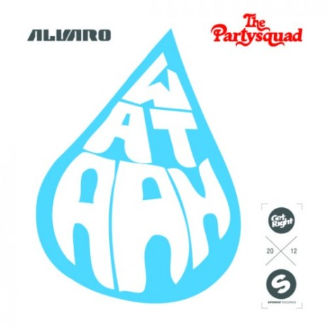 Alvaro & The Partysquad - Wataah