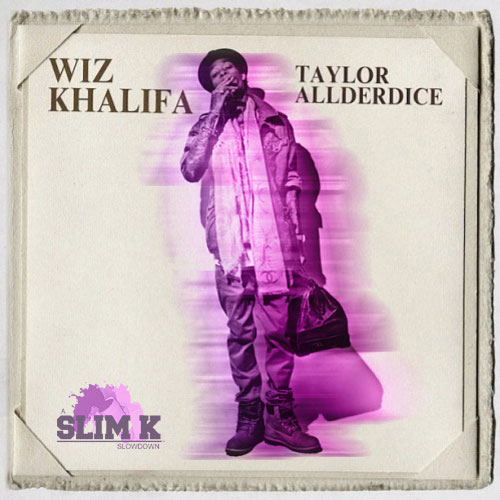 Wiz Khalifa - Taylor Allderdice (Chopped & Screwed)
