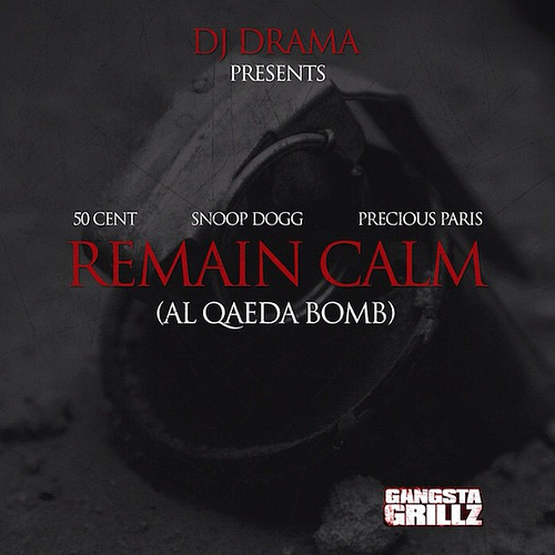 50 Cent featuring Snoop Dogg & Precious Paris - Remain Calm (Al Qaeda Bomb)