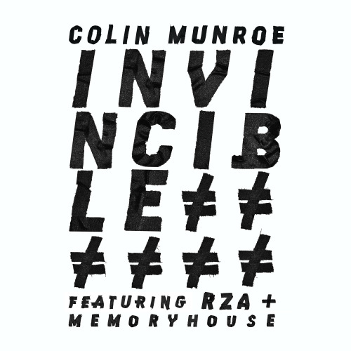 Colin Munroe featuring RZA & Memoryhouse - Invincible