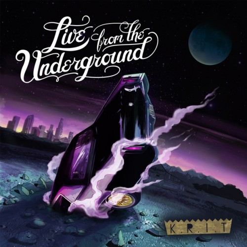 Big K.R.I.T. - Live From The Underground (Artwork)