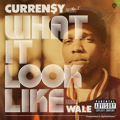 Curren$y featuring Wale - What It Look Like