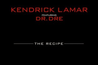 Kendrick Lamar featuring Dr. Dre – The Recipe
