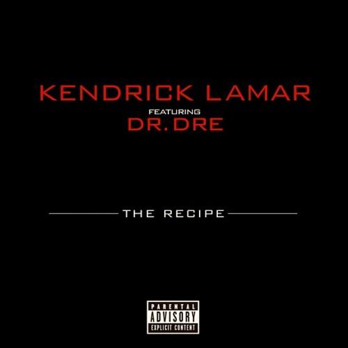 Kendrick Lamar featuring Dr. Dre – The Recipe