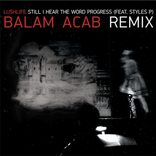 Lushlife featuring Styles P - Still I Hear the Word Progress (Balam Acab Remix)