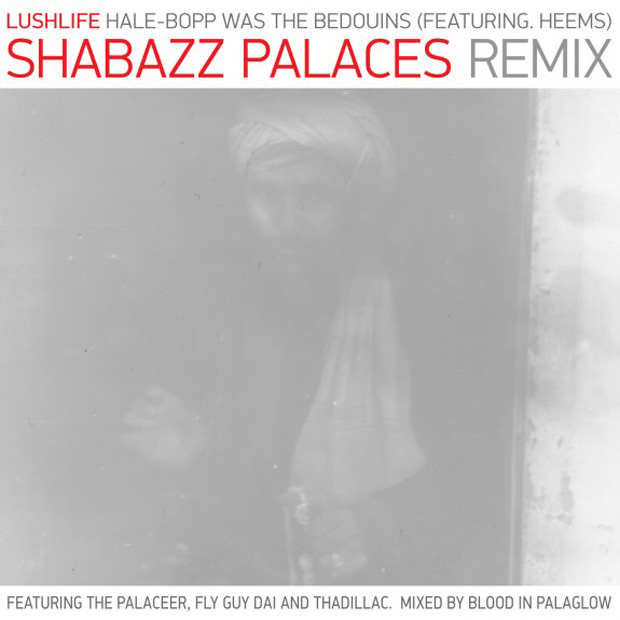 Lushlife featuring Heems - Hale-Bopp Was The Bedouins (Shabazz Palaces Remix)