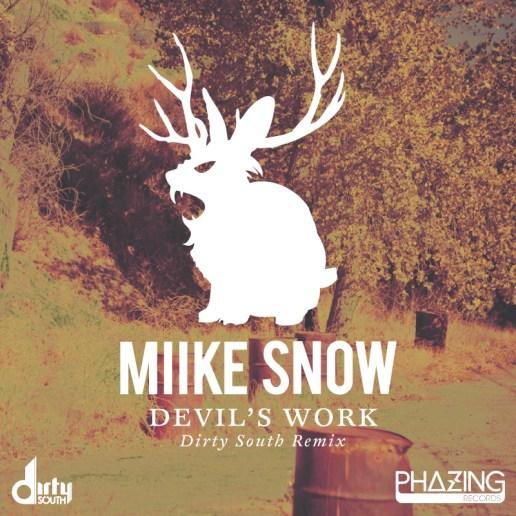 Miike Snow - Devil's Work (Dirty South Remix)