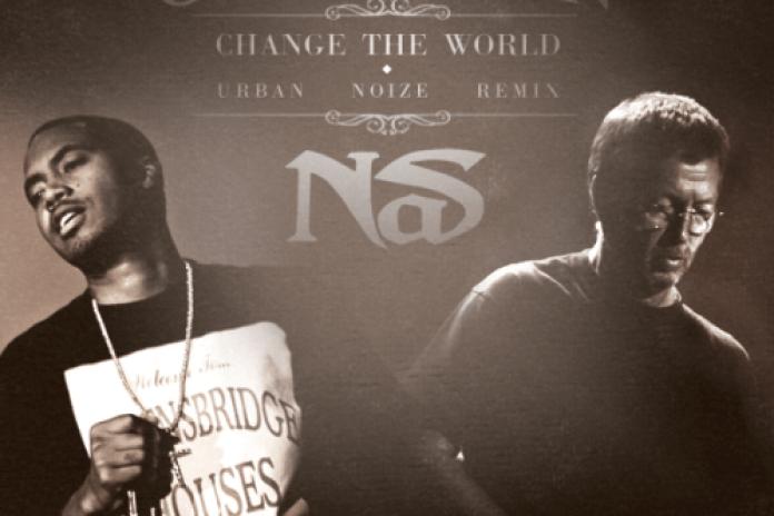 Nas & Eric Clapton - Change The World (Urban Noize Remix)