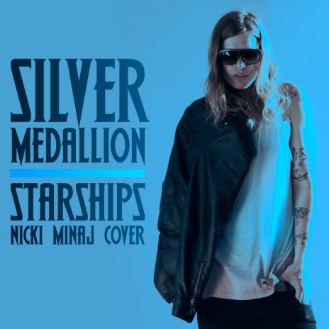 Silver Medallion - Starships (Nicki Minaj Cover)