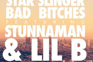 Star Slinger featuring Stunnaman & Lil B - Bad Bitches