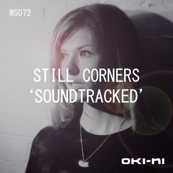 oki-ni presents: SOUNDTRACKED by Still Corners