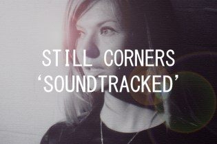 oki-ni presents: SOUNDTRACKED by Still Corners