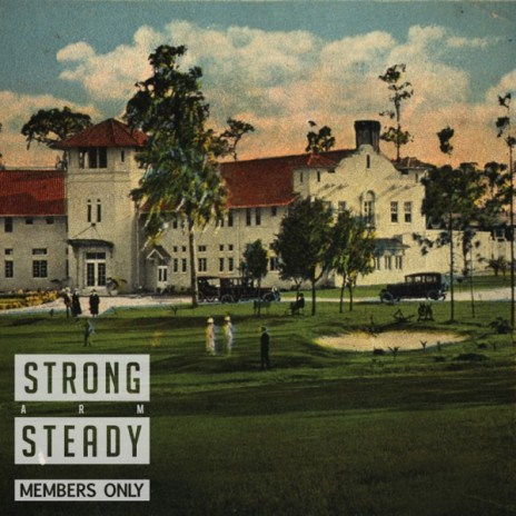 Strong Arm Steady - Members Only (EP)