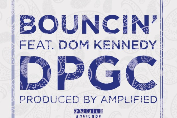 Tha Dogg Pound featuring Snoop Dogg & Dom Kennedy - Bouncin'