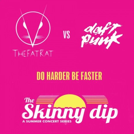 TheFatRat vs Daft Punk - Do Harder Be Faster (Skinny Dip Mashup)