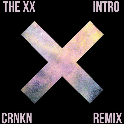 The xx - Intro (CRNKN Remix)
