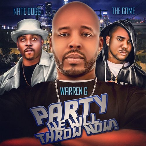 Warren G featuring Game & Nate Dogg - Party We Will Throw Now!