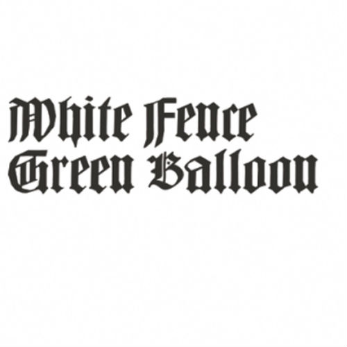 White Fence - Green Balloon