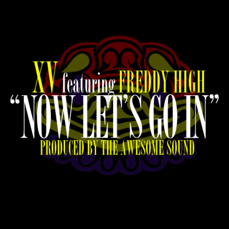 XV featuring Freddy High - Now Let's Go In