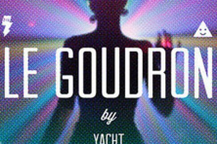 YACHT - Le Goudron