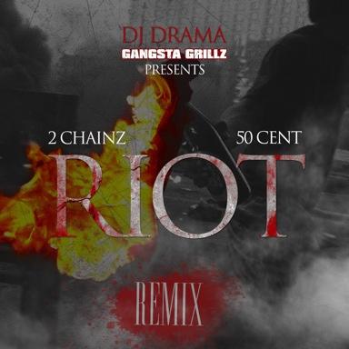 2 Chainz featuring 50 Cent - Riot (Remix)