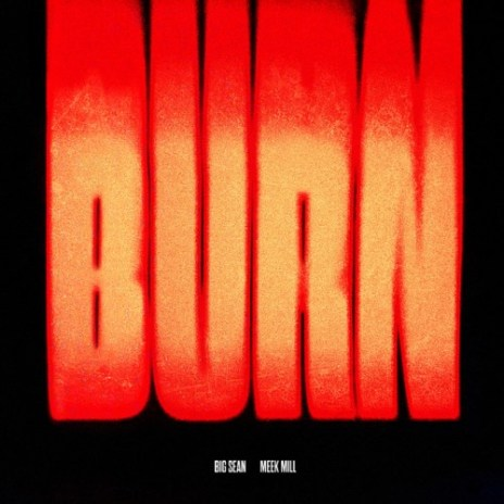 Big Sean featuring Meek Mill - Burn
