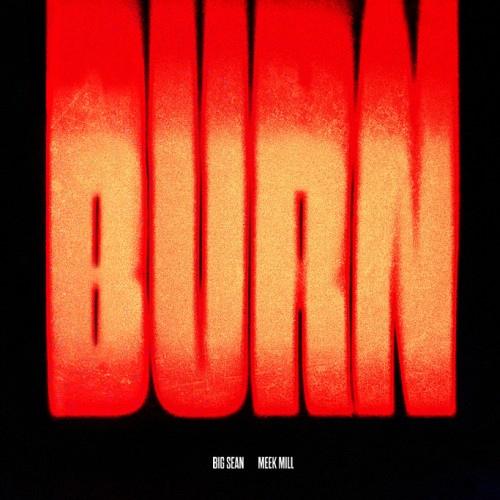 Big Sean featuring Meek Mill - Burn