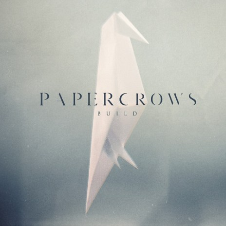 Paper Crows - Build EP