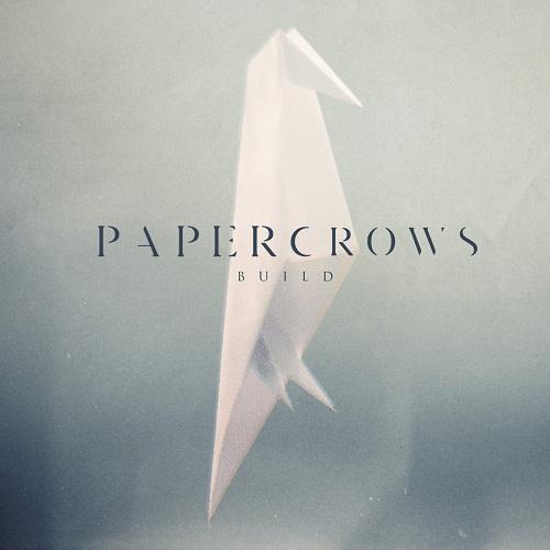 Paper Crows - Build EP