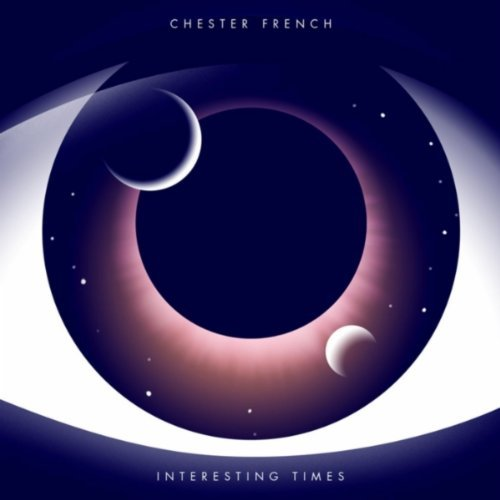 Chester French - Interesting Times