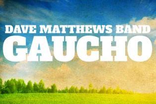 Dave Matthews Band - Gaucho