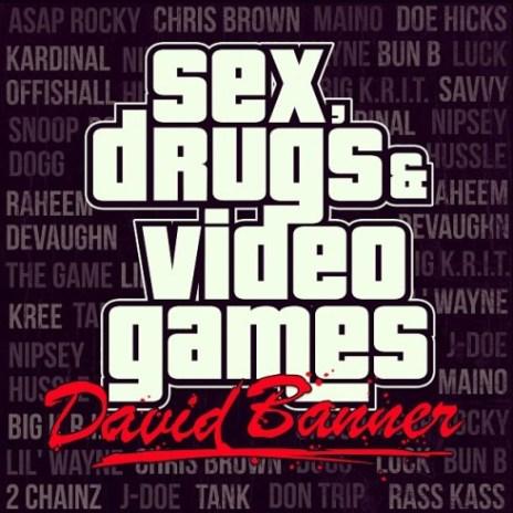 David Banner - Sex, Drugs & Video Games (Mixtape)