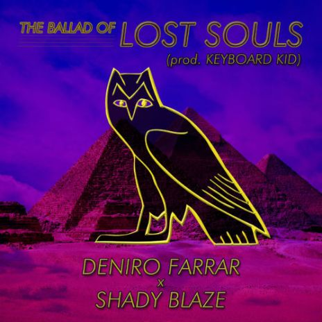 Deniro Farrar & Shady Blaze - The Ballad of Lost Souls