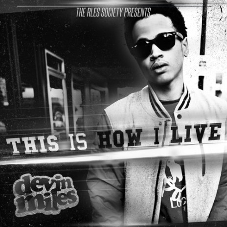 Devin Miles - This Is How I Live (Free Album)