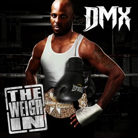 DMX - The Weigh In (EP)