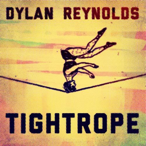 Dylan Reynolds - Tightrope