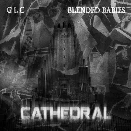 GLC & Blended Babies - Cathedral (Mixtape)