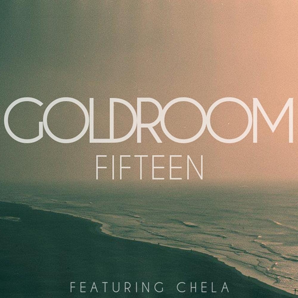 Goldroom featuring Chela – Fifteen