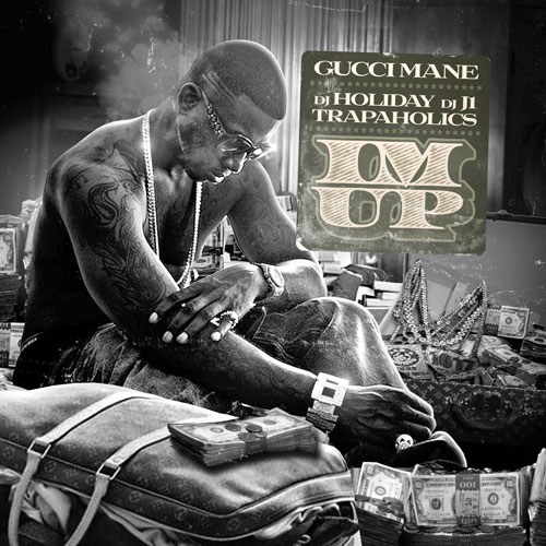 Gucci Mane - I'm Up (Mixtape)