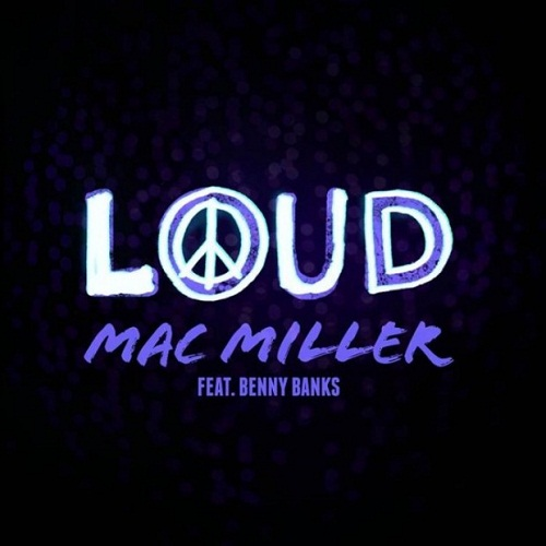 Mac Miller featuring Benny Banks - Loud