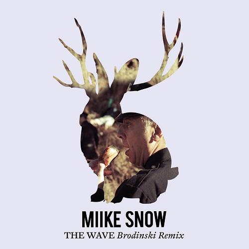 Miike Snow – The Wave (Brodinski Remix)