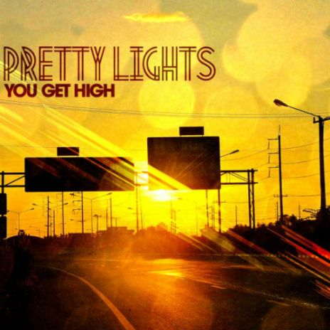 Pretty Lights - You Get High